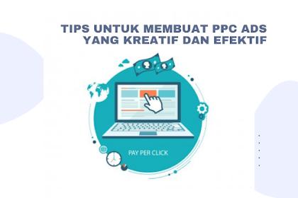 Tips Untuk Membuat PPC Ads Yang Kreatif dan Efektif