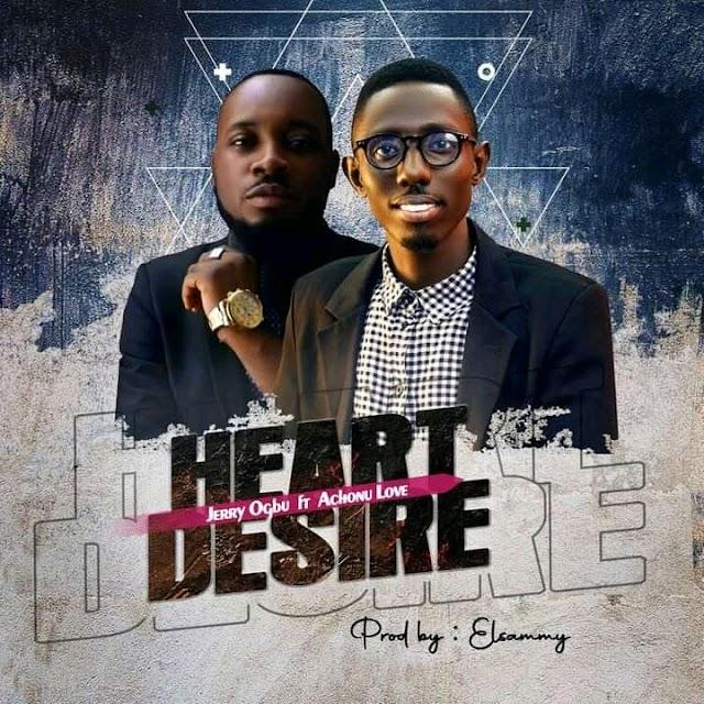 Music: Heart Desire – Jerry Ogbu ft Achonu Love