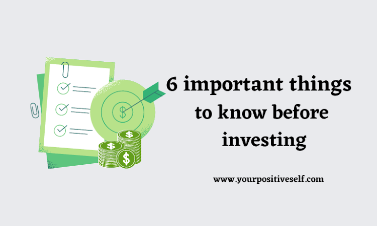 6 important things to know before investing