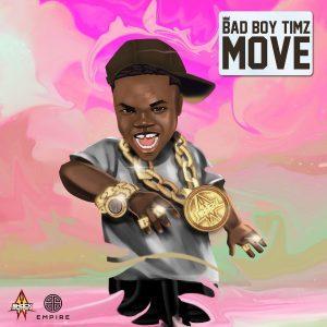 [MUSIC] Bad Boy Timz – Move