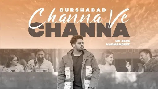 Channa Ve Channa Lyrics | Gurshabad