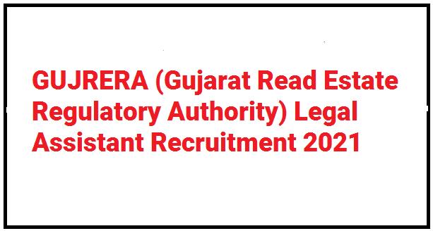 Gujarat Read Estate Regulatory Authority (GUJRERA) Bharti 2021