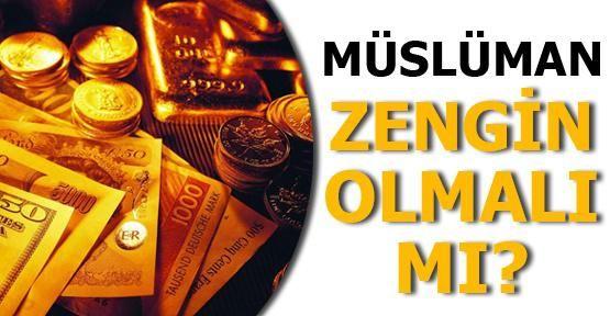 Bir Müslüman Olarak, Servete ve Zenginliğe Bakış Açımız Ne Olmalı?