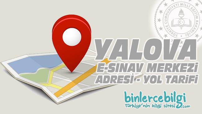 Yalova e-sınav merkezi adresi, Yalova ehliyet sınav merkezi nerede? Yalova e sınav merkezine nasıl gidilir?