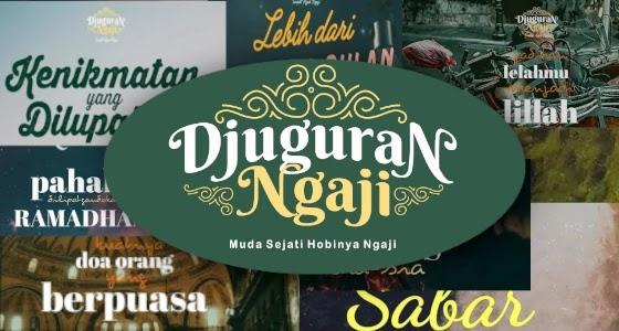 10 Gambar Quotes Islami Penyejuk Hati dari Djuguran Ngaji