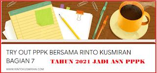 TRYOUT   PPPK GURU   BERSAMA WWW.RINTOKUSMIRAN.COM BAGIAN 7