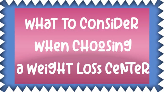 What to Consider When Choosing a Weight Loss Center
