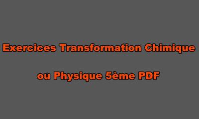Exercices Transformation Chimique ou Physique 5ème PDF