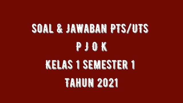 Download Soal & Jawaban PTS/UTS PJOK Kelas 1 Semester 1 Tahun 2021