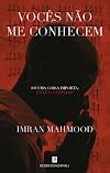 Vocês Não me Conhecem - Imran Mahmood