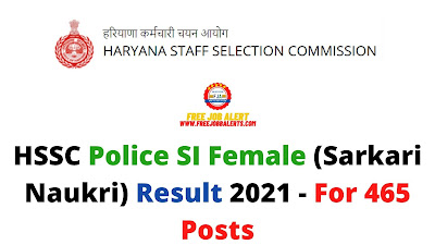 Sarkari Result: HSSC Police SI Female (Sarkari Naukri) Result 2021 - For 465 Posts