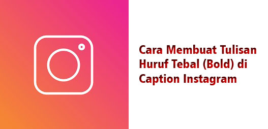Tips Cara Buat Bold Caption Instagram