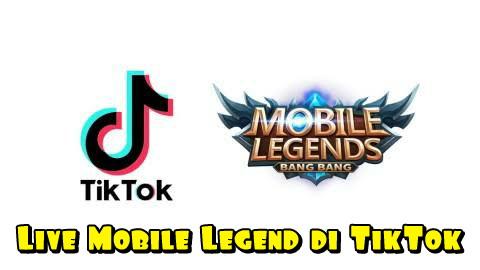 cara live mobile legend di tiktok