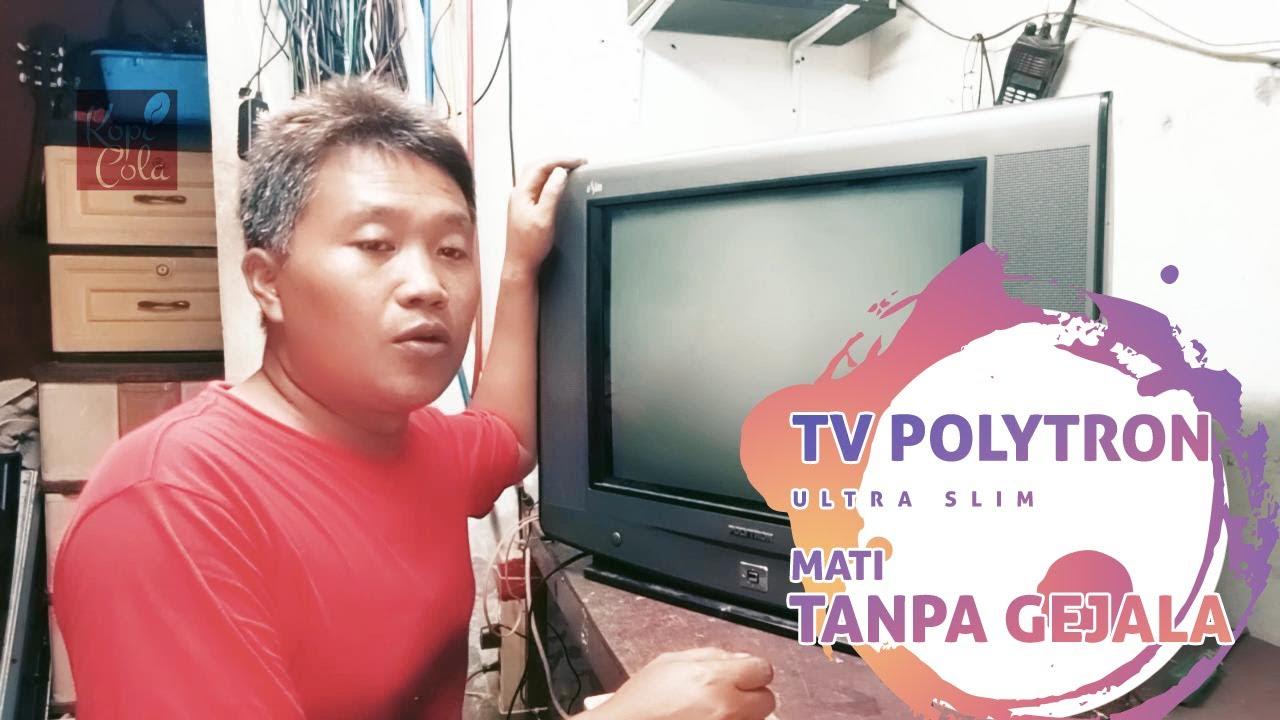 Servis TV Polytron Ultra Slim Tiba-Tiba Mati Tanpa Gejala