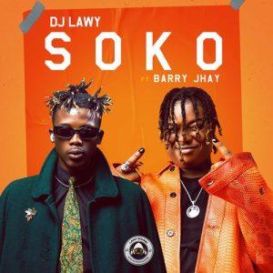 "DJ Lawy ft. Barry Jhay– ""Soko"""