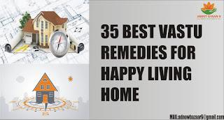 35 BEST VASTU REMEDIES FOR HAPPY LIVING HOME