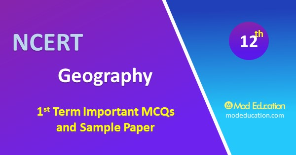 1 Term Class 12 Geography All Chapter