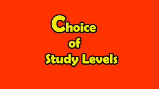 Choice of Study Levels