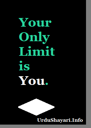Your only limit is you. break you barriers positive quotes morning