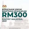 [TERKINI]: Kerajaan Umum Bantuan Kewangan RM300 Untuk Semua Rakyat Malaysia 2021