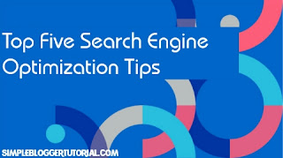 Top Five Search Engine Optimization Tips