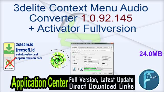 3delite Context Menu Audio Converter 1.0.92.145 + Activator Fullversion