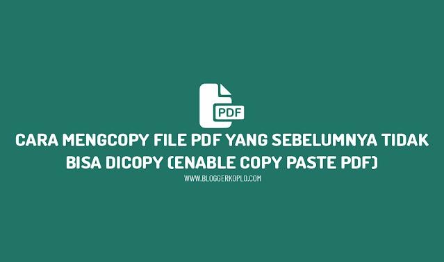 Cara Mengcopy File PDF yang Tidak Bisa Dicopy (PDF Diproteksi)