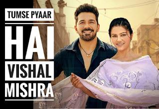 Tumse Pyaar Hai Lyrics - Vishal Mishra, Kaushal Kishore