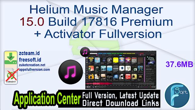 Helium Music Manager 15.0 Build 17816 Premium + Activator Fullversion