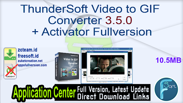 ThunderSoft Video to GIF Converter 3.5.0 + Activator Fullversion
