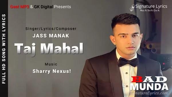 TAJ MAHAL Lyrics - Jass Manak | BAD MUNDA