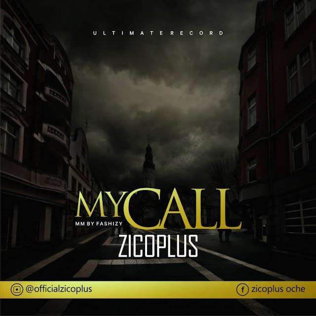 Music : Zicoplus - My Call - Prod By Fashizay
