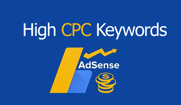 High CPC Keywords and Highest Paying AdSense Niches 2021 [Updated]
