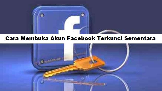 Cara Membuka Akun Facebook Terkunci Sementara