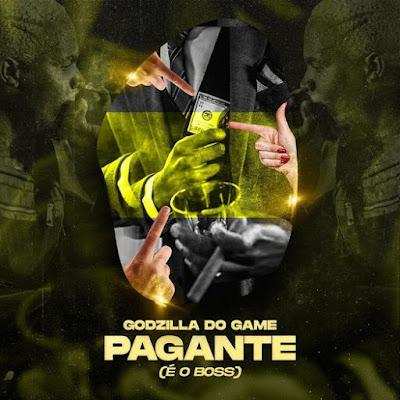 Godzilla do Game - Pagante (É o Boss) [Download]