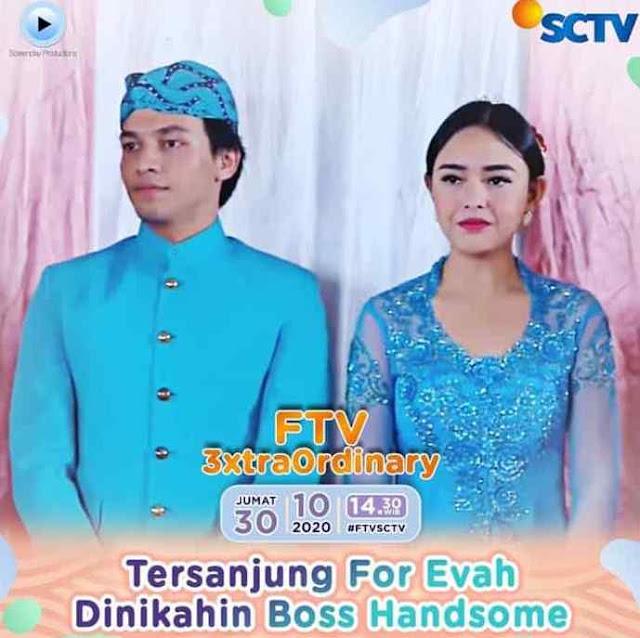 Nama Pemain FTV Tersanjung For Evah Dinikahin Boss Handsome SCTV Lengkap