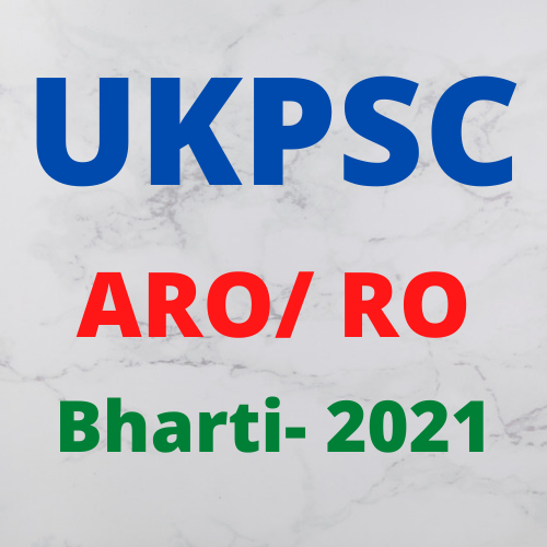 UKPSC Assistant Review Officer (ARO) and Review Officer (RO) Bharti 2021- यू.के.पी.एस.सी सहायक समीक्षा अधिकारी (ए.आर.ओ) और समीक्षा अधिकारी (आर.ओ) भर्ती  2021