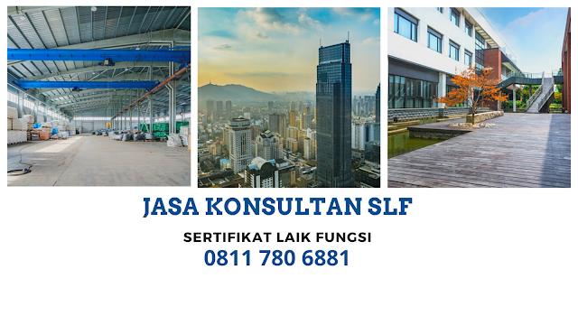 Jasa Pembuatan Sertifikat Laik Fungsi (SLF) 08117806881