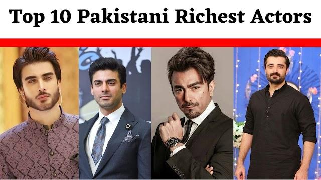 Top 10 Pakistani Richest Actors - Highest Paid Pakistani Actor