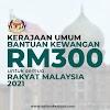[RASMI]: Kerajaan Umum Bantuan Kewangan RM300 Untuk Semua Rakyat Malaysia 2021