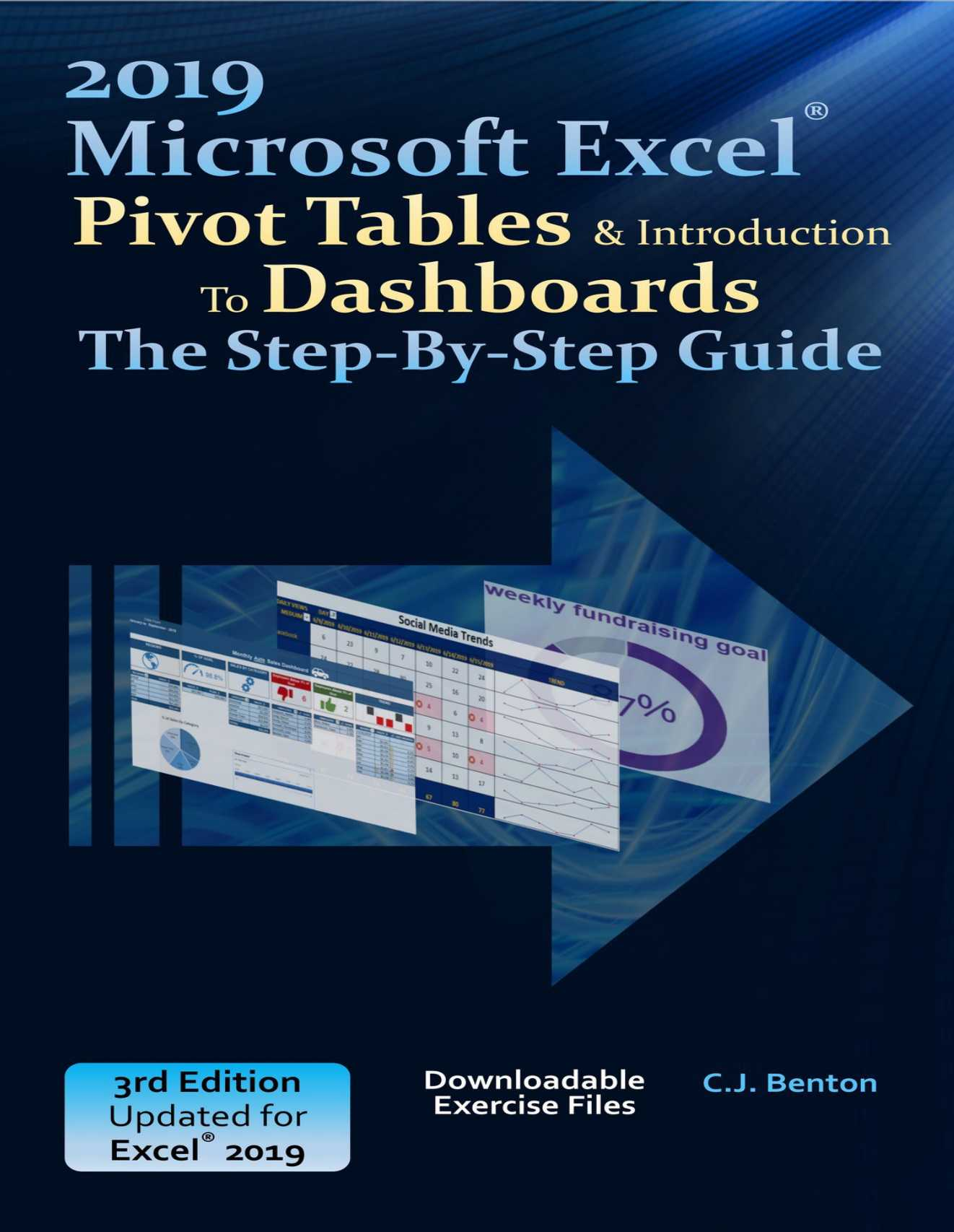 Excel 2019 Pivot Tables & Introduction To Dashboards The Step-By-Step Guide