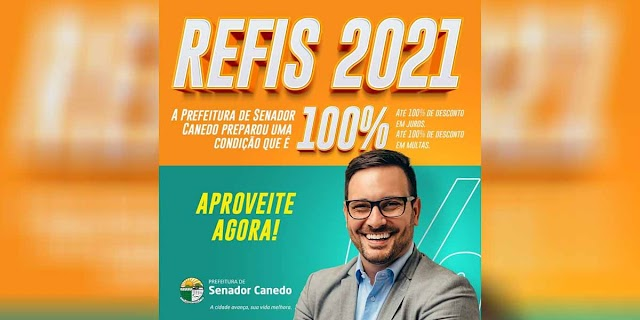 SENADOR CANEDO REFIS 2021: Continua aberto o período para regularizar suas dívidas, que se encerra no dia 17/10/2021.