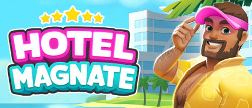New Games: HOTEL MAGNATE (PC) - Tycoon Simulator - Early Access