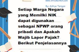 Setiap Warga Negara yang Memilki NIK dapat digunakan sebagai NPWP orang pribadi dan Apakah Wajib Lapor Pajak? Berikut Penjelasannya