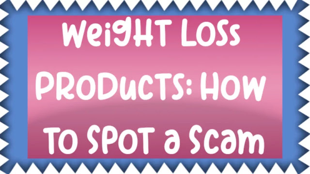 Weight Loss Products: How to Spot a Scam