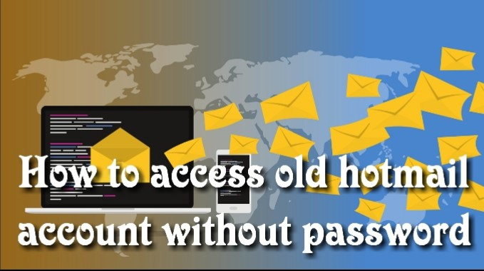How to access old hotmail account without password
