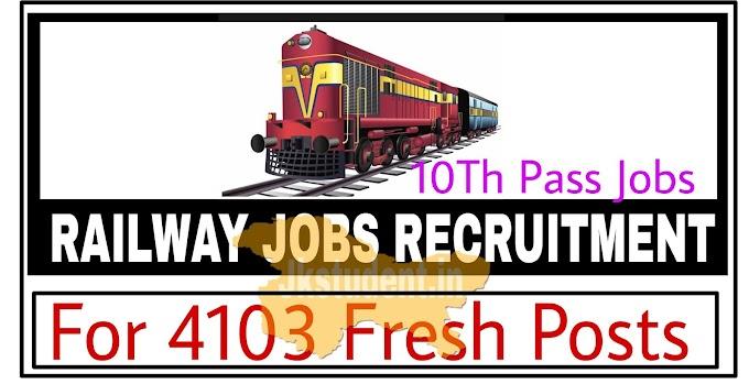 Railway Jobs Fresh Recruitment 2021 For Various 4103 Posts