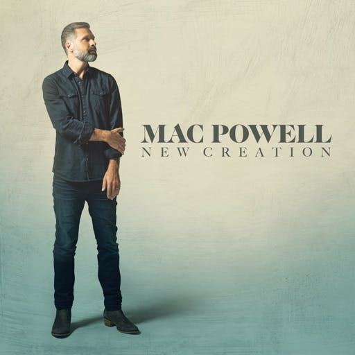 Ep: New Creation by Mac Powell