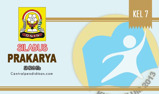 Silabus Prakarya SMP Kelas 7 K13 Edisi Tahun 2021/2022