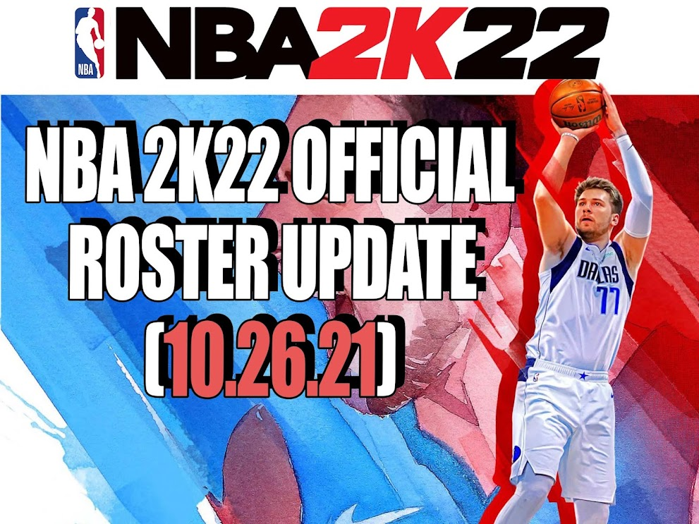 NBA 2K22 OFFICIAL ROSTER UPDATE 10.26.21  - LATEST TRANSACTIONS AND LINEUPS